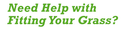 Need Help Fitting Your Artificial Grass?